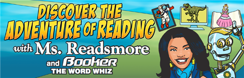 Discover reading with Ms. Readsmore and Booker the Word Whiz